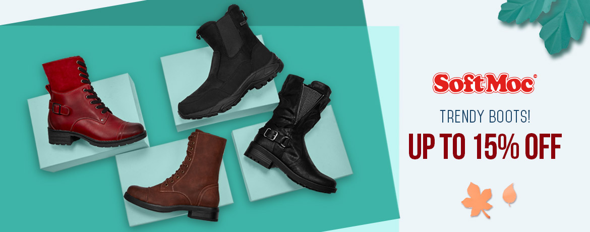 SoftMoc - Trendy Boots! Up to 15% Off