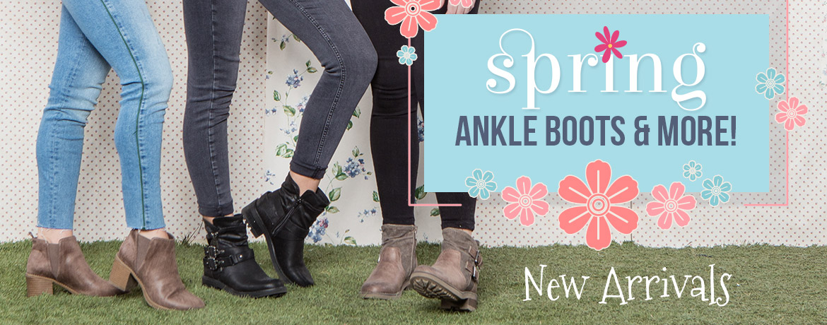 Spring Ankle Boots & More! New Arrivals