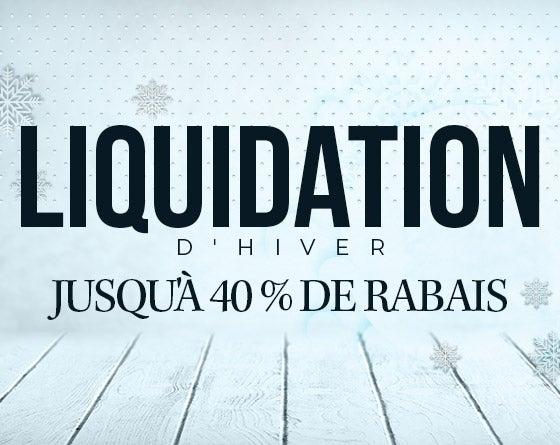 Liquidation d'hiver - Jusqu'à 40 % de rabais