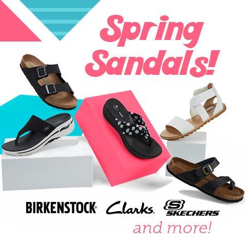 Spring Sandals! Birkenstock, Clarks, Skechers & More!