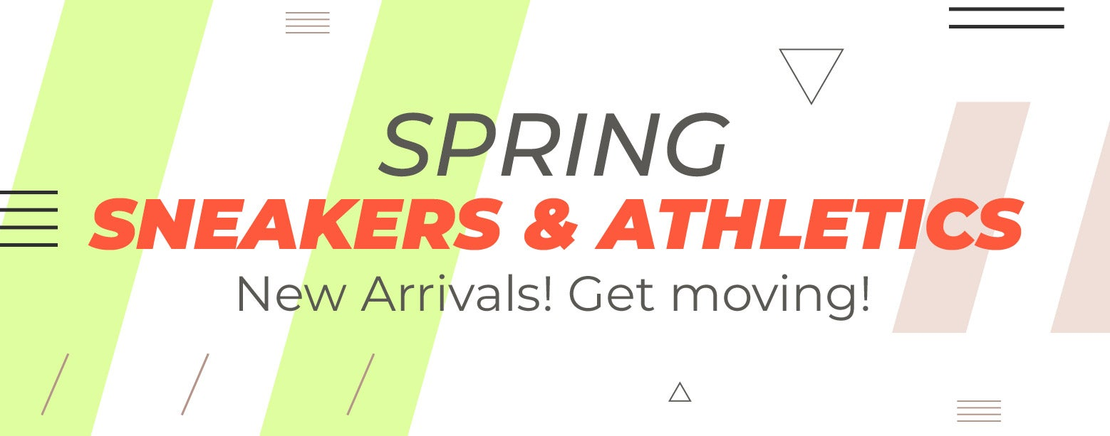Spring Sneakers & Athletics - New Arrivals! Get moving!